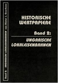 Historische Wertpapiere Band 2 Ungarrische Lokaleisenbahnen WEB