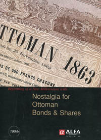Nostalgia for Ottoman Bonds and Shares WEB
