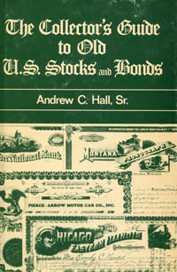 The Collectors Guide to Old U.S. Stocks and Bonds WEB